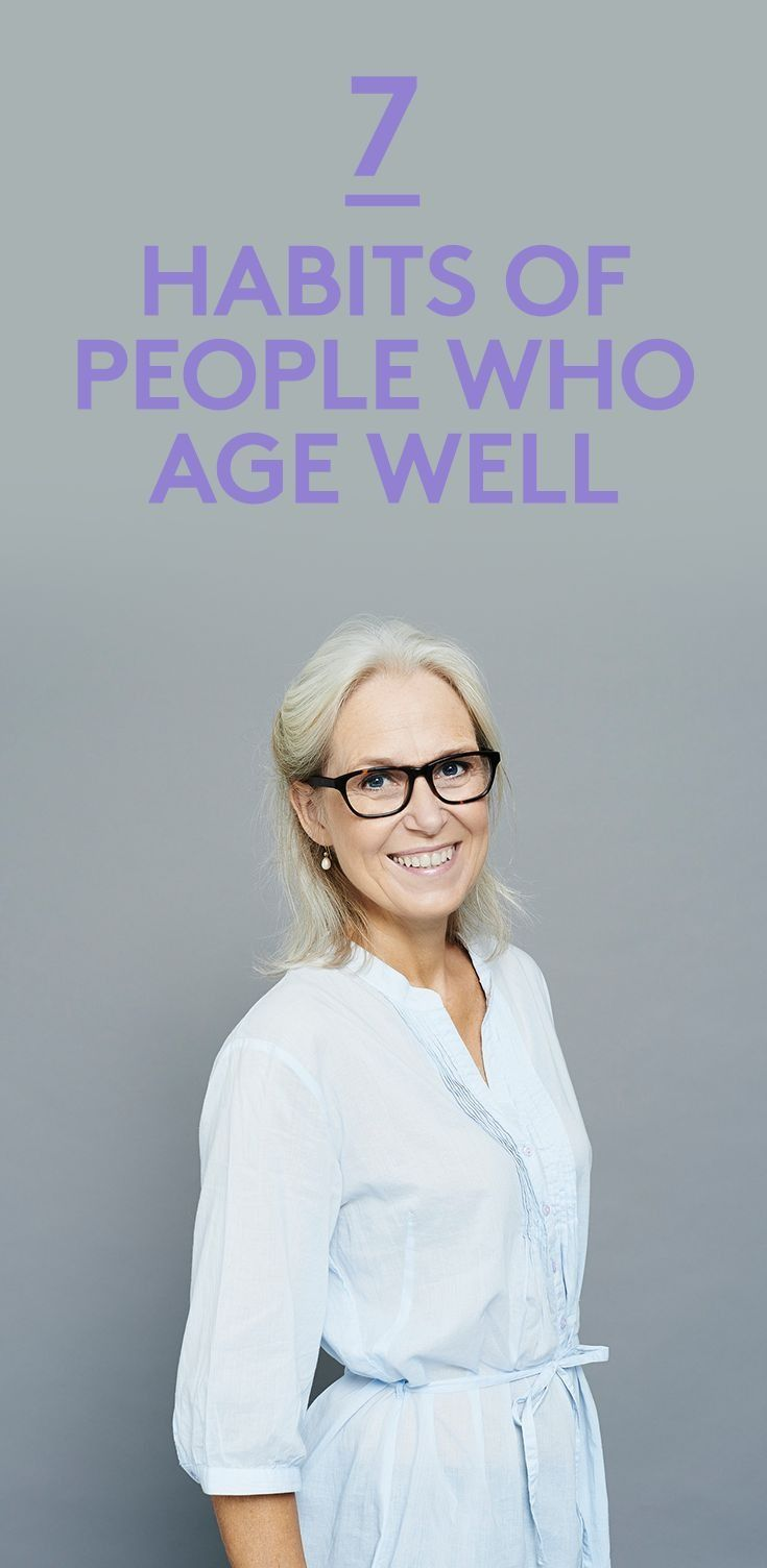 7 Habits of People Who Age Well | Exercise, diet—even attitude—can be as imp...