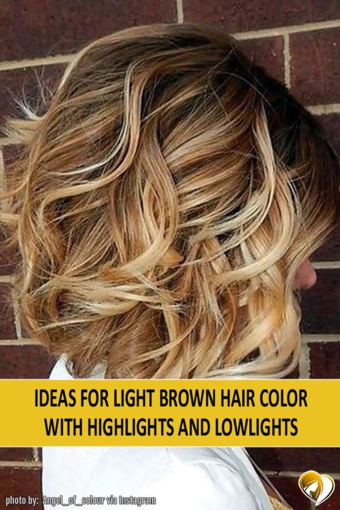 Ideas for Light Brown Hair Color with Highlights and Lowlights. A light brown ha...