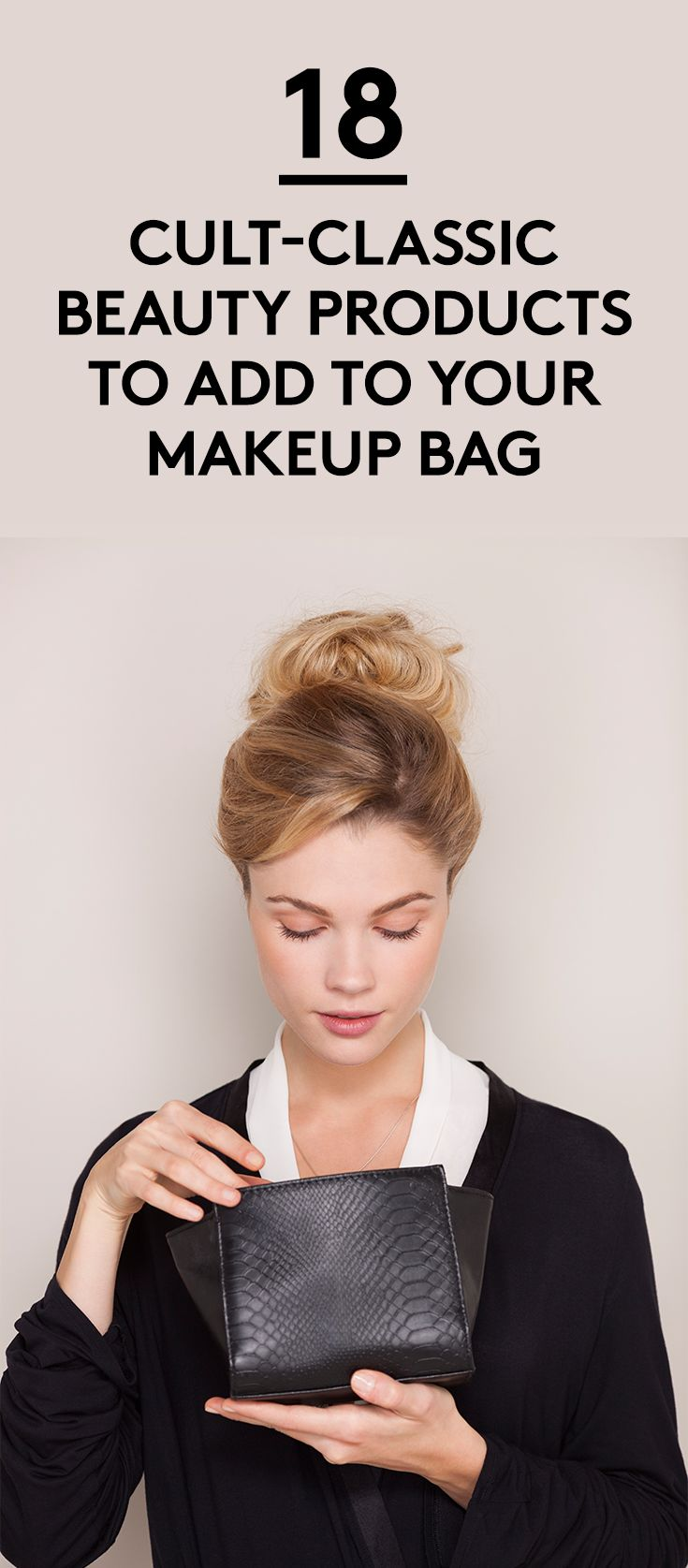 18 Cult-Classic Beauty Products to Add to Your Makeup Bag | Yes, new beauty prod...
