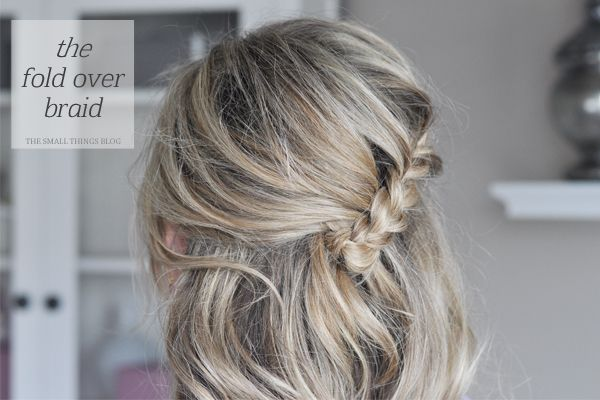 From our friend Kate at the Small Things BLog: the fold-over braid, which seemin...
