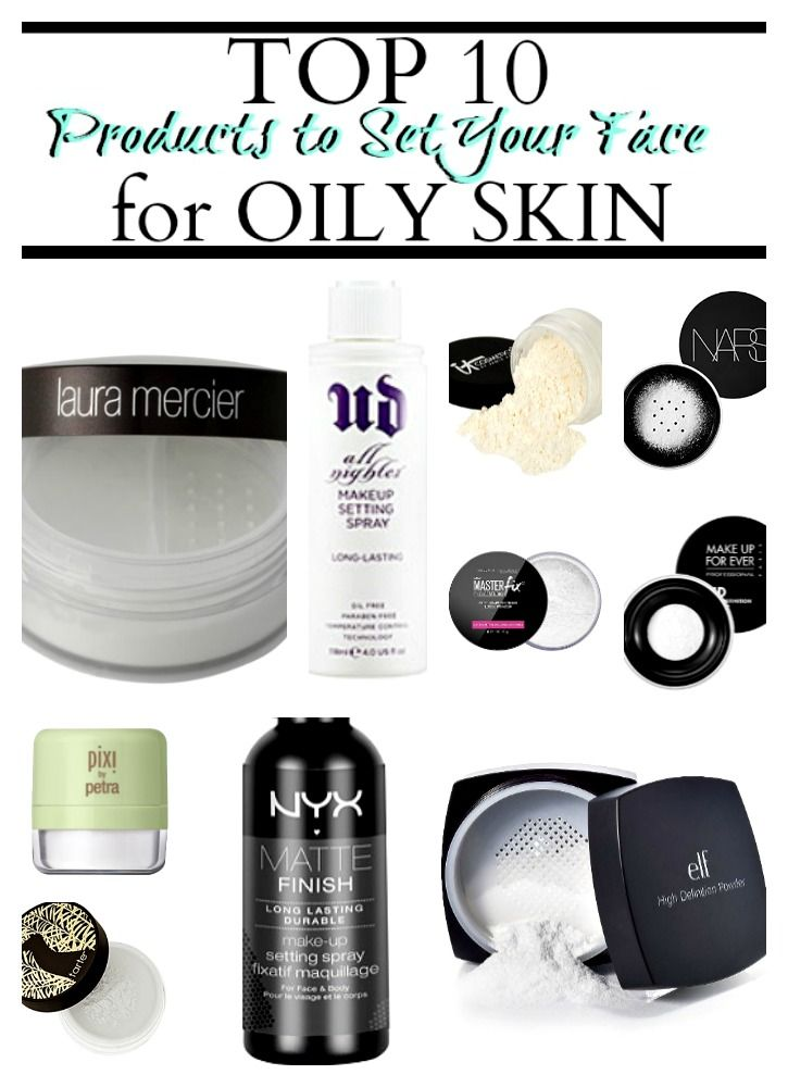 The Top 10 Products to Set Your Face for Oily Skin...