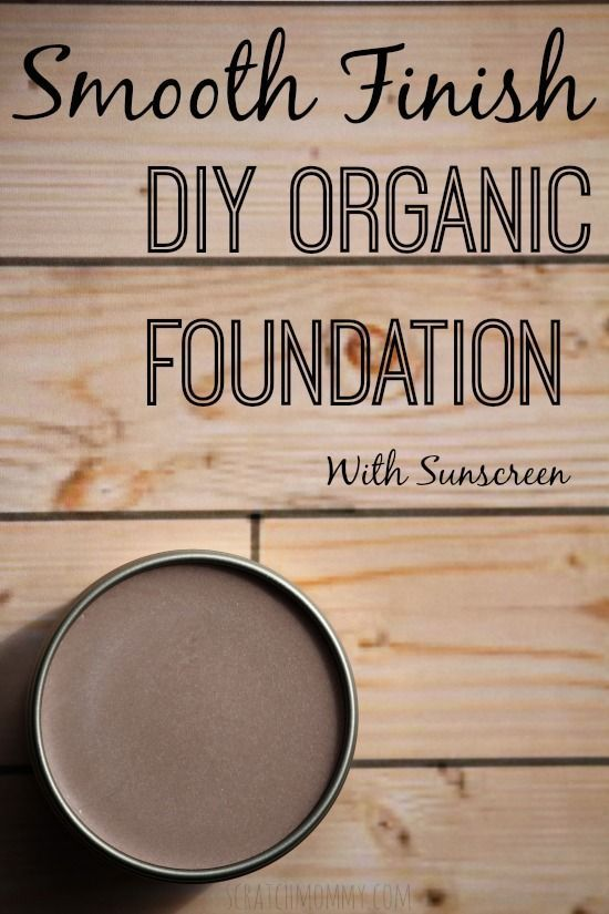 Smooth Finish DIY Organic Foundation With Sunscreen. Easy & Effective, Non-Toxic...