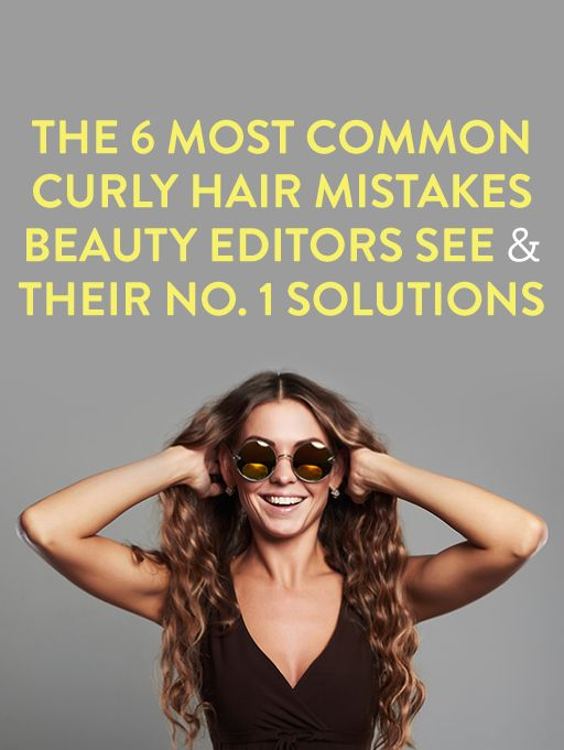 The 6 Most Common Curly Hair Mistakes Beauty Editors See & Their Number One Solu...