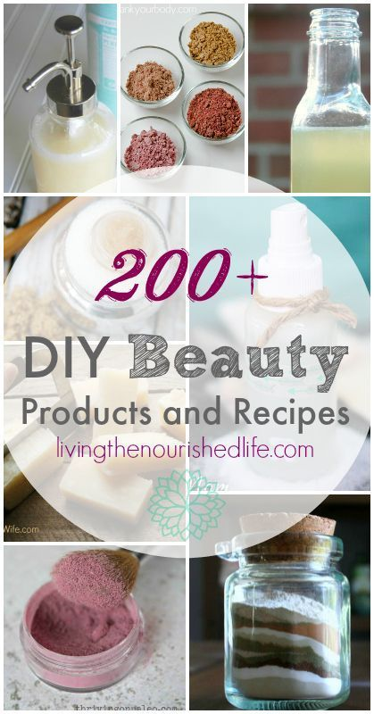 200+ DIY Beauty Products and DIY Beauty Recipes. All-natural and non-toxic beaut...