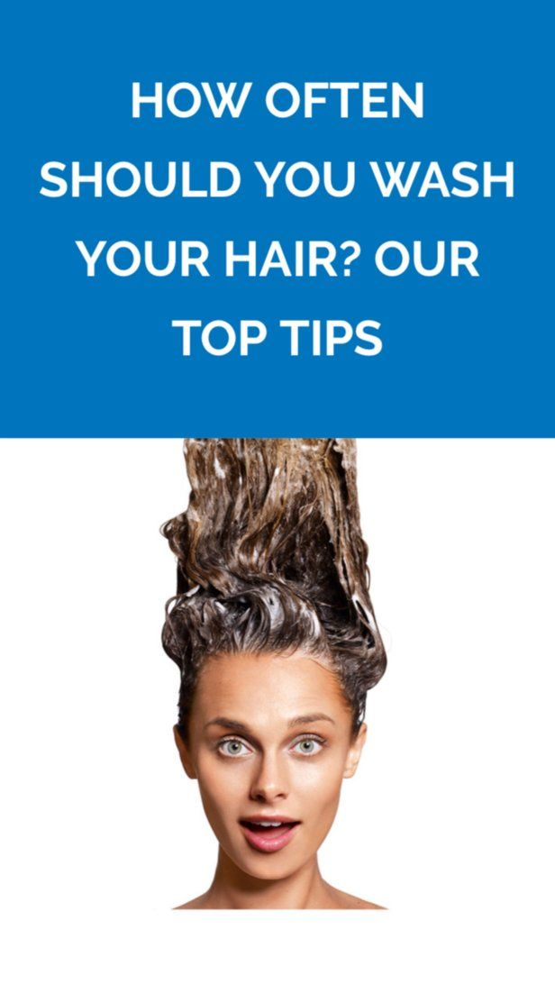 How Often Should You Wash Your Hair? Our Top Tips | If you often find yourself w...