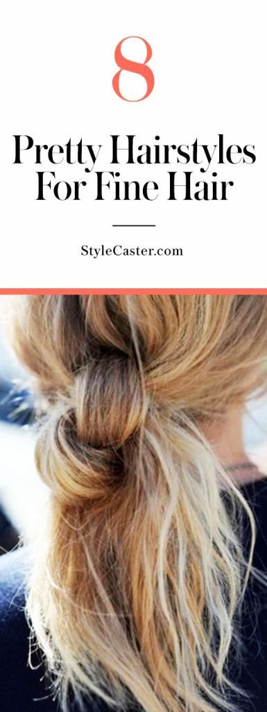 8 cute hairstyles for fine hair   Stylecaster