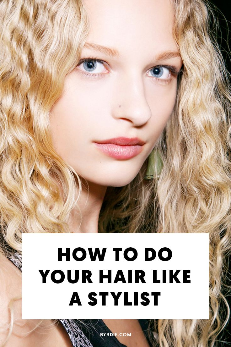 How to do your hair like a hairstylist