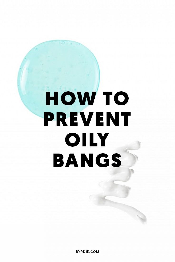 How to fix oily bangs
