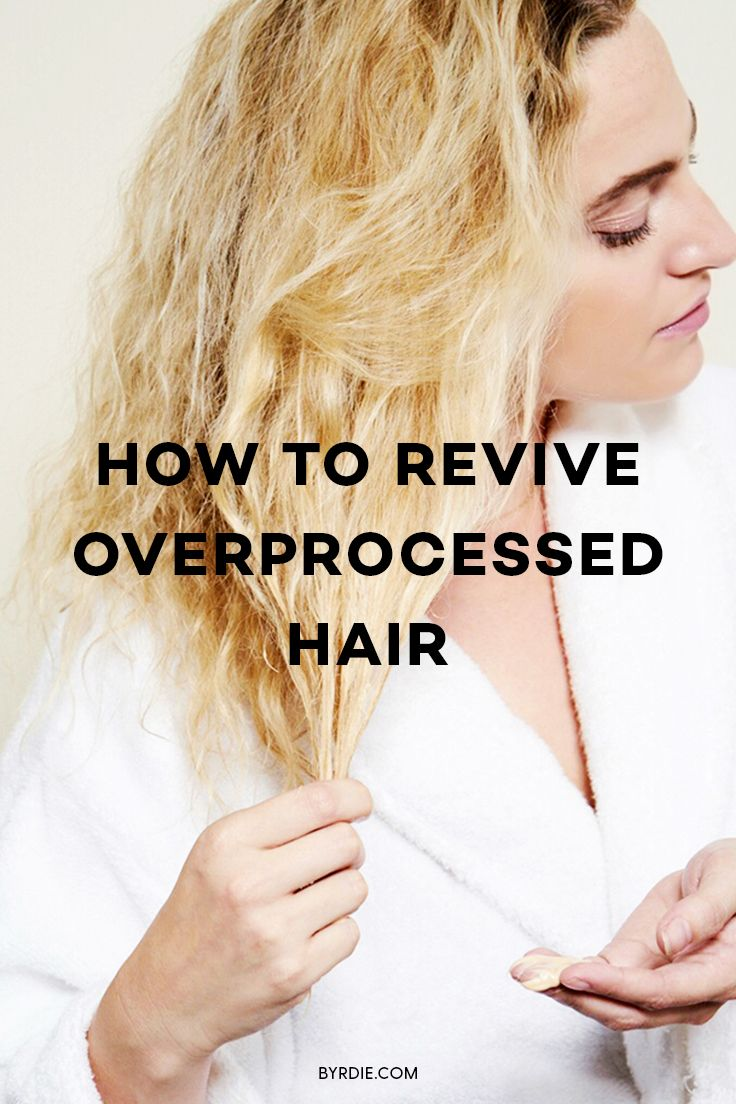 How to fix overprocessed hair