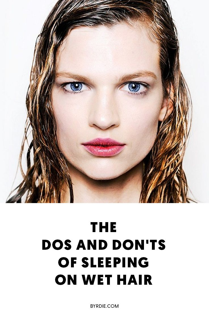 How to sleep on wet hair and not wake up with tangles