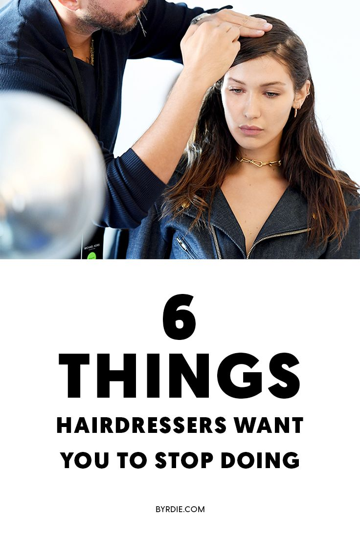 Things your hairdresser wants you to stop doing