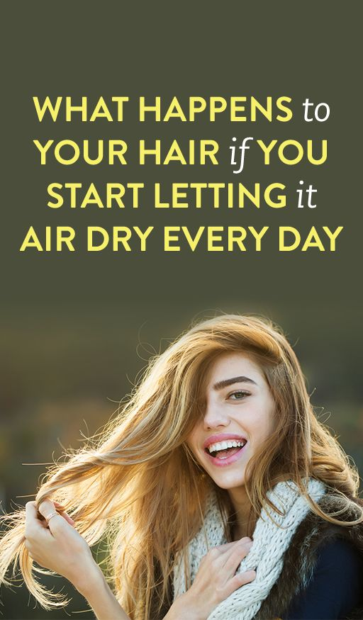 What Happens to Your Hair If You Start Letting It Air Dry Every Day #Hair #Hairs...