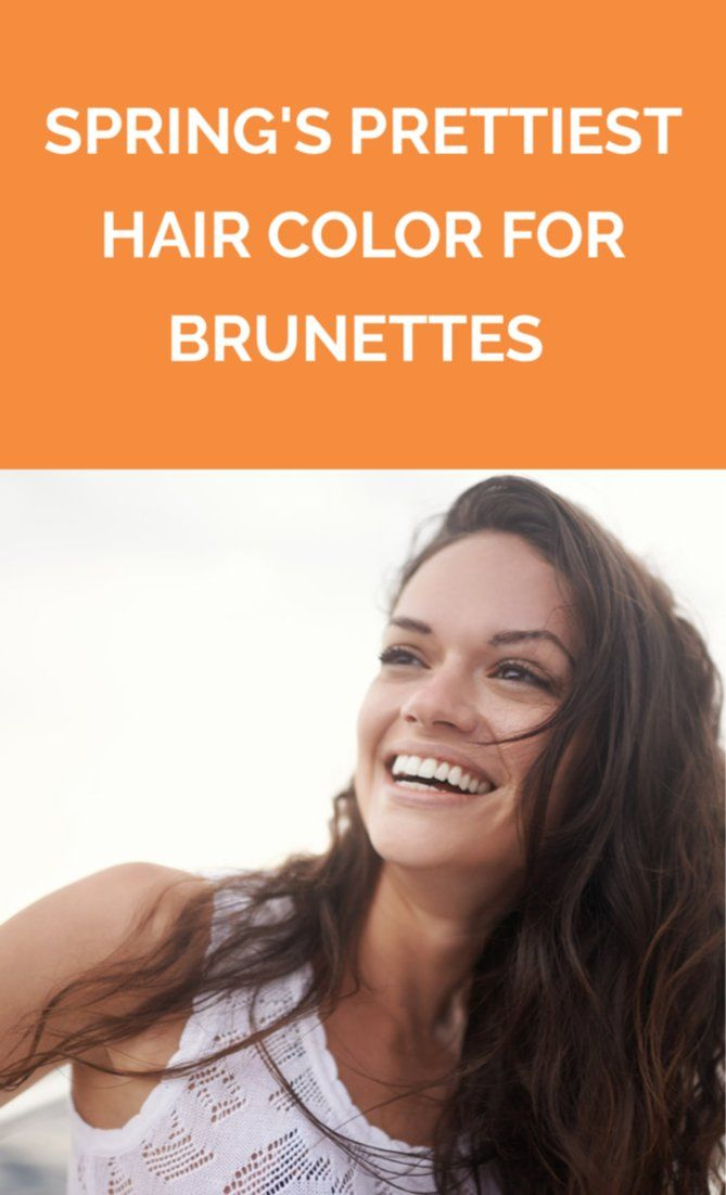 Spring's Prettiest Hair Color for Brunettes  | This spring, we're seeing ...