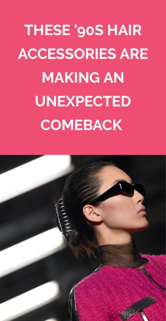 These '90s Hair Accessories Are Making an Unexpected Comeback | From moderni...