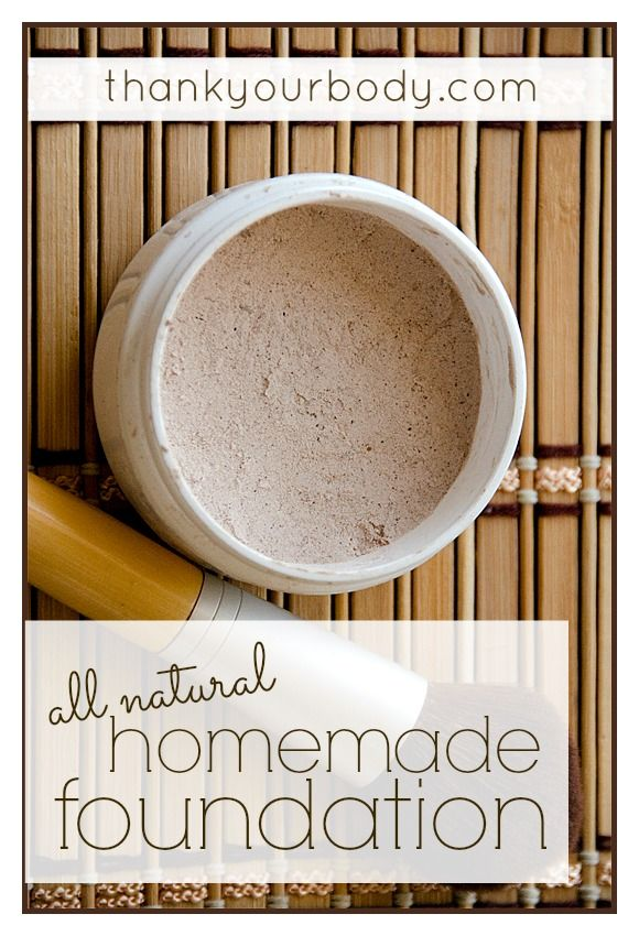 All Natural Homemade Foundation Ingredients: For the base: Arrowroot Powder Add ...