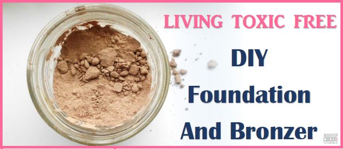 DIY Foundation and Bronzer Toxic Free | Why buy when you can make your own Natur...