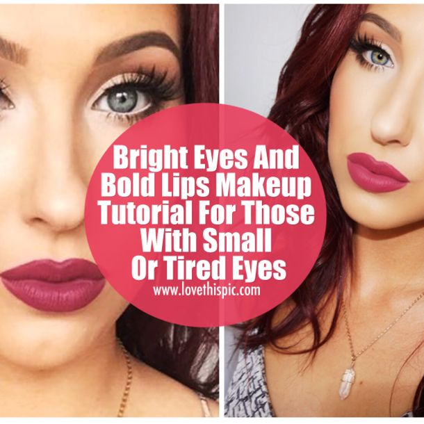 Bright Eyes And Bold Lips Makeup Tutorial For Those With Small Or Tired Eyes mak...