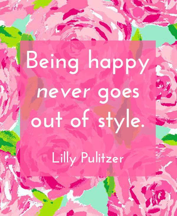 Being happy never goes out of style. #quotes #motivation #Inspiration, lilly pul...
