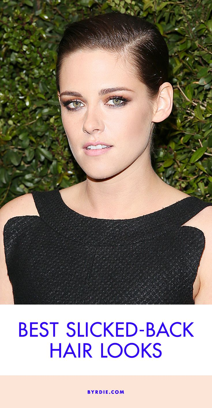 8 celebs who are making slicked-back hair ridiculously cool.
