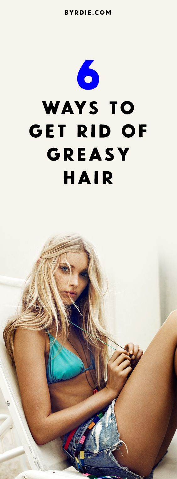 How to get rid of greasy hair