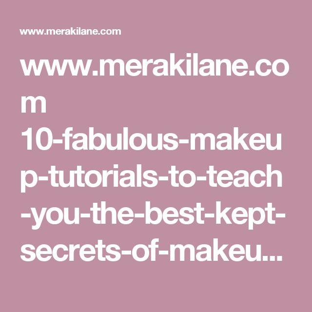 www.merakilane.com 10-fabulous-makeup-tutorials-to-teach-you-the-best-kept-secre...