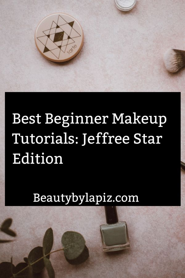 Best beginner makeup tutorials: jeffree star edition #jeffreestar