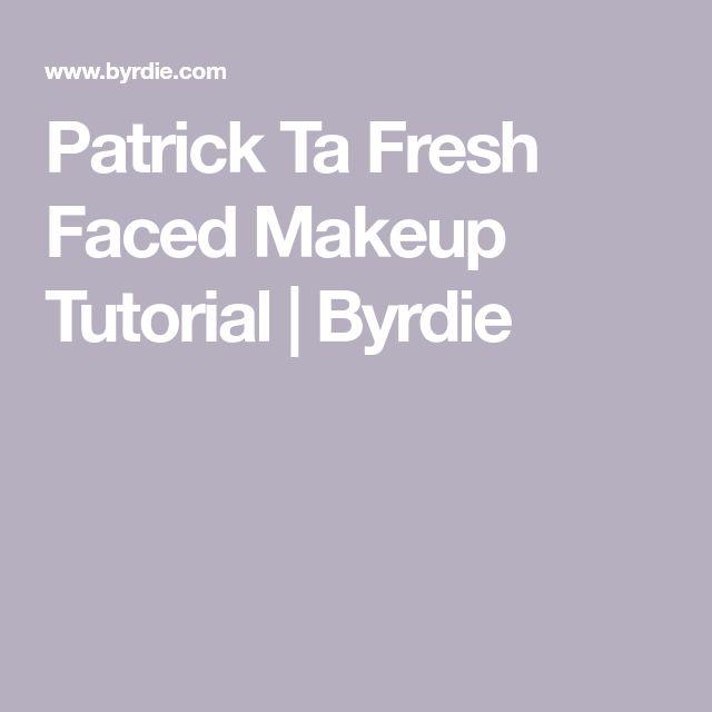 Patrick Ta Fresh Faced Makeup Tutorial | Byrdie