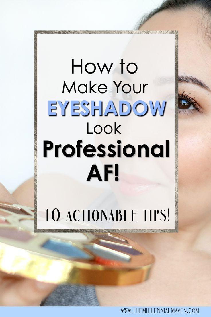 10 Ways to Make Your Eyeshadow Skills Look Professional AF!