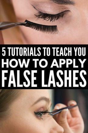 5 Tutorials to Teach You How to Apply False Eyelashes Properly | Looking for a g...