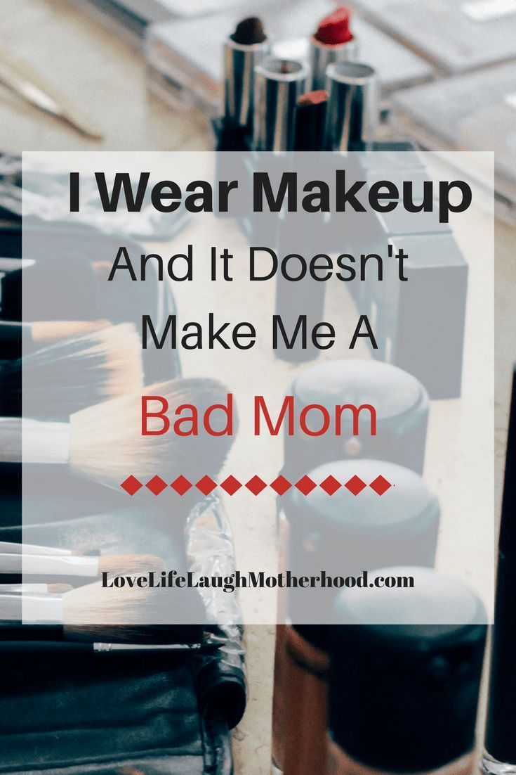 I Wear Makeup nd That Doesn't Make Me A Bad Mom #parenting #beauty #beautystanda...