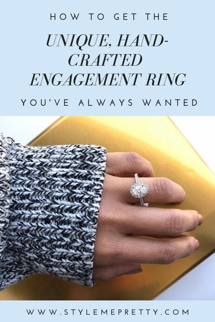 How to Get the Unique, Hand-Crafted Engagement Ring You've Always Wanted